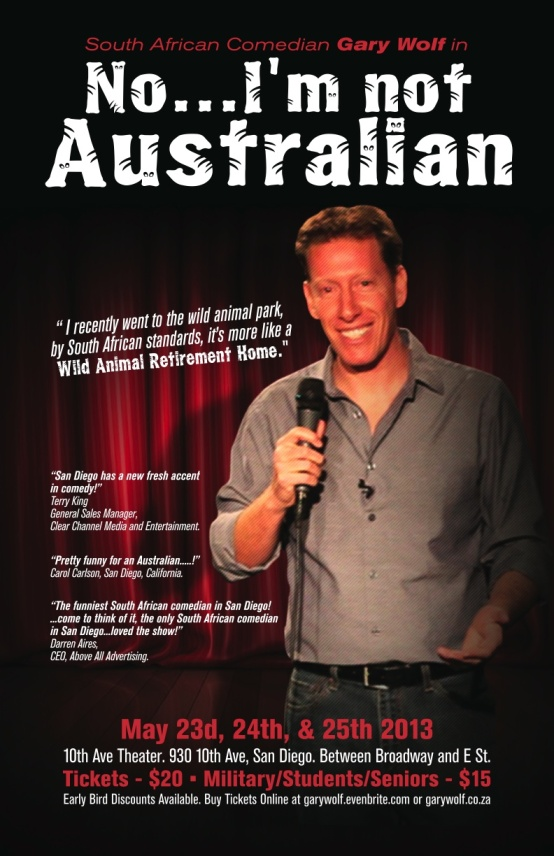 "Gary Wolf, South African Comedian performing ""No, I am not Australian"" Memorial Day Weekend at 10th Avenue Theater, San Diego"
